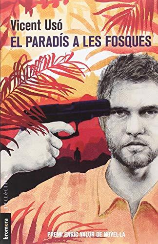 El Paradís A Les Fosques: XXIX Premio de la Crítica de los Escritores Valencianos modalidad narrativa
