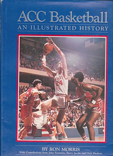 Acc Basketball: An Illustrated History por Ron Morris