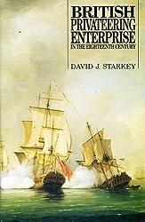 British Privateering Enterprise in the Eighteenth Century (Exeter Maritime Studies)