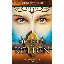 XXL-Leseprobe: Die Heilerin der Kelten. Historischer Roman