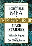 Telecharger Livres The Portable MBA in Entrepreneurship Case Studies The Portable MBA Series 2nd second Edition 1997 (PDF,EPUB,MOBI) gratuits en Francaise