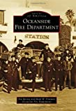 Oceanside Fire Department (Images of America) by Stu Sprung (2010-09-29)