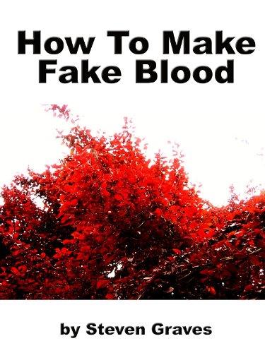 How To Make Fake Blood (English Edition)