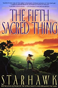 The Fifth Sacred Thing (Maya Greenwood Book 1) by [Starhawk]