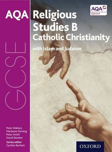 GCSE Religious Studies for AQA B: Catholic Christianity with Islam and Judaism by Peter Wallace (2016-06-02)