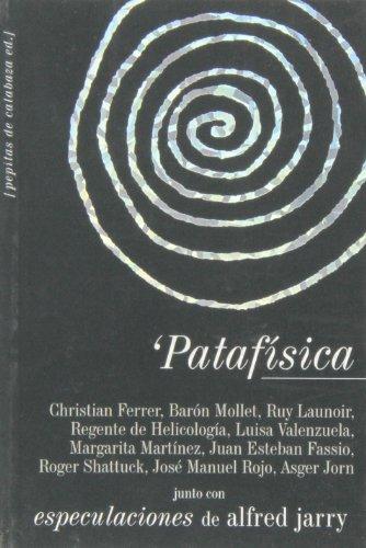 Patafísica: Junto con Especulaciones de Alfred Jarry por Varios