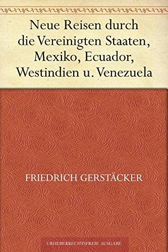 Neue Reisen durch die Vereinigten Staaten, Mexiko, Ecuador, Westindien u. Venezuela