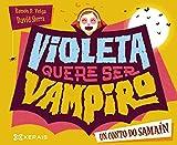 Violeta quere ser vampiro: Un conto de Samaín (Infantil E Xuvenil - Pequeno Merlín - Albums)
