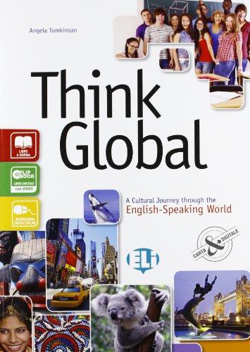 Think global. A cultural journey through the english-speaking world. Con e-book. Con espansione online. Per la Scuola media