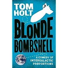 Blonde Bombshell by Tom Holt (2011-01-20)