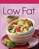 Low Fat: Unsere 100 besten Rezepte in einem Kochbuch