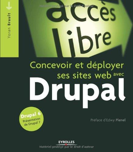 Drupal : Concevoir et déployer ses sites web