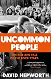 Book - Uncommon People: The Rise and Fall of the Rock Stars 1955-1994