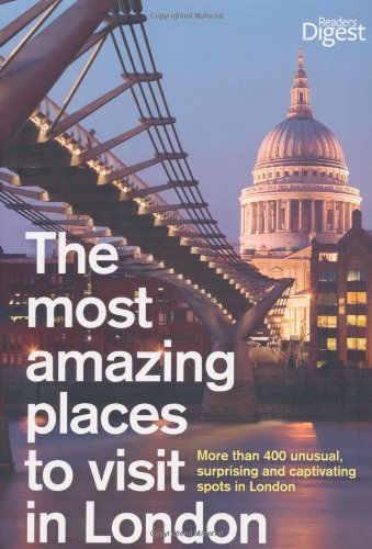 the-most-amazing-places-to-visit-in-london-more-than-400-unusual-surprising-and-captivating-spots-in