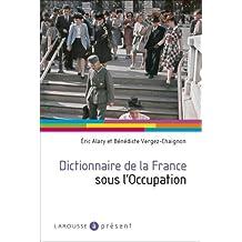 Dictionnaire de la France sous l'Occupation (A Présent)