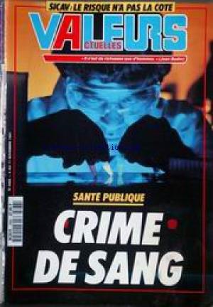 VALEURS ACTUELLES [No 2866] du 04/11/1991 - SICAV - LE RISUQE N'A PAS LA COTE - SANTE PUBLIQUE - CRIME DE SANG.