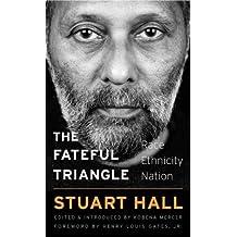 The Fateful Triangle: Race, Ethnicity, Nation (W. E. B. Du Bois Lectures)