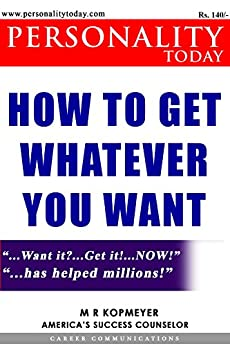 Personality Today - How to Get Whatever You want: Proven Success Methods (English Edition) de [Kopmeyer, Marion Rudy]