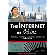 The Internet in China: Cultural, Political, and Social Dimensions,1980s-2000s (Berkshire Essentials)