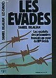 Les évadés, les exploits des prisonniers français au cœur du IIIè Reich