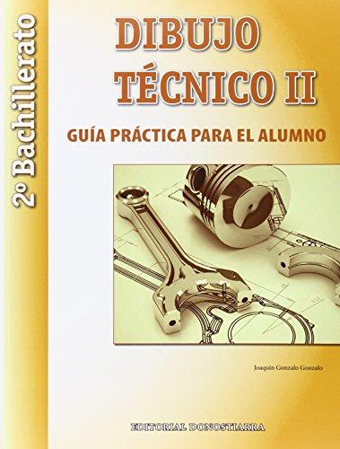 Dibujo técnico ii: 2º bachillerato guía práctica para el alumno