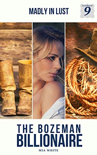 Madly In Lust: A Billionaire Cowboy Western Steamy Romance...With A Shocking Twist! (The Bozeman Billionaire Series Book 9) (English Edition)
