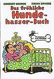 Das fröhliche Hundehasserbuch - Norbert Golluch, Stano Kochan