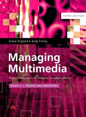 Managing Multimedia: Project Management for Web and Convergent Media : Book 1. People and Processes (3rd Edition) by Elaine England (2001-11-22)
