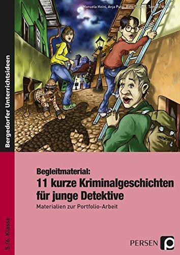 Begleitmaterial: 11 kurze Kriminalgeschichten: für junge Detektive Materialien zur Portfolio-Arbeit (5. und 6. Klasse) (Bergedorfer Lesezeichen)