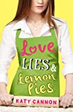 Love, Lies & Lemon Pies (Love, Lies & Lemon Pies) by Katy Cannon
