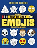 Emoji Book: How to Draw Emojis for Kids, Teens & Adults: Learn to Draw 50 of your Fav...
