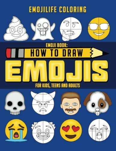 Emoji Book: How to Draw Emojis for Kids, Teens & Adults: Learn to Draw 50 of your Favourite Emojis - Great Addition to Your Emoji Party Supplies, Emoji Gifts & Emoji Stuff