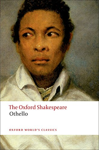 Othello: The Oxford Shakespeare The Moor of Venice (Oxford World's Classics)