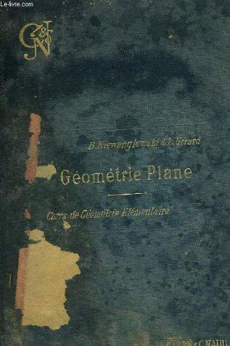 COURS DE GEOMETRIE ELEMENTAIRE A L'USAGE DES ELEVES DE MATHEMATIQUES ELEMENTAIRES DE MATHEMATIQUES SEPACIALES DES CANDIDATS AUX ECOLES DU GOUVERNEMENT ET DES CANDIDATS A L'AGREGATION - GEOMETRIE PLANE. par B.NIEWENGLOWSKI & L.GERARD