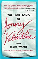 The Love Song of Jonny Valentine: A Novel by Wayne, Teddy (2014) Paperback
