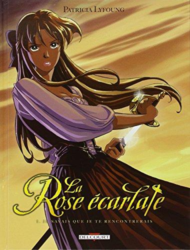 La rose écarlate (1) : Je savais que je te rencontrerais
