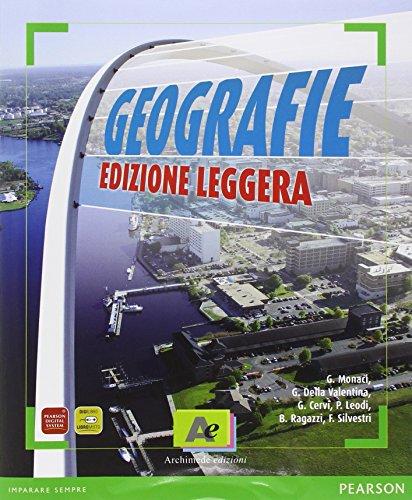 Geografie. Scenari e temi del mondo globale. Volume unico. Con atlante. Ediz. leggera. Con espansione online. Per le Scuole superiori