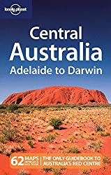 Central Australia: Adelaide to Darwin (Country Regional Guides)
