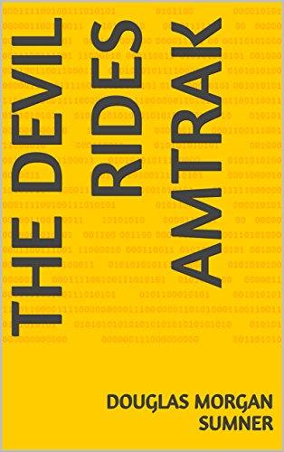the-devil-rides-amtrak-english-edition