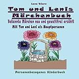 Tom und Lenis Märchenbuch: Bekannte Märchen neu und gewaltfrei erzählt (Personalisiertes Kinderbuch)