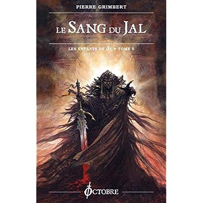 les Enfants de Ji, tome 5 : le Sang du Jal