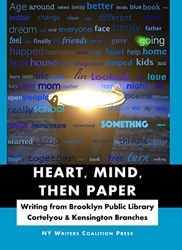 Heart, Mind, Then Paper: Writing from Brooklyn Public Library, Cortelyou & Kensington Branches
