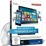 Apps entwickeln für Windows 8 und RT - Das umfassende Praxis-Training (Galileo Computing)