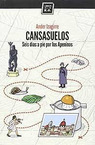 Cansasuelos: Seis días a pie por los Apeninos par  Ander Izagirre Olaizola