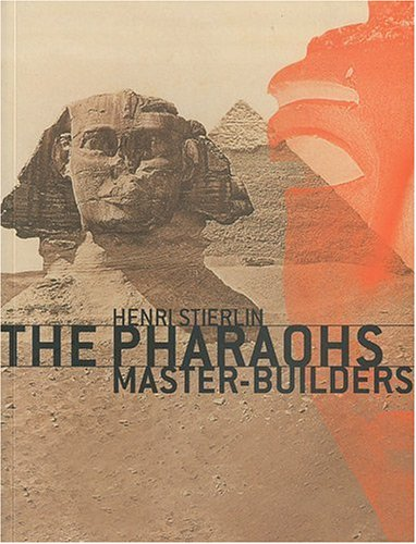 Descargar Libro The pharaohs master-builders de Philippe Stierlin