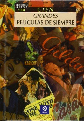 Cien grandes peliculas de siempre / 100 great movies of always