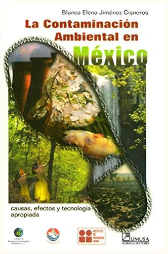 La contaminacion ambiental en Mexico/ Environmental Pollution in Mexico