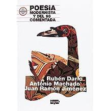 Poesía Modernista y del 98 comentada.: Rubén Darío, Antonio Machado y Juan Ramón Jiménez (Efecto Pigmalión)