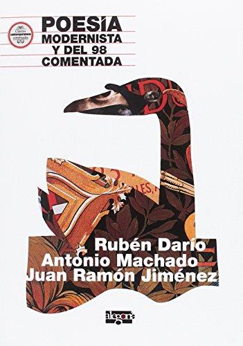 Poesía Modernista y del 98 comentada.: Rubén Darío, Antonio Machado y Juan Ramón Jiménez (Carlos Rodríguez Estacio)