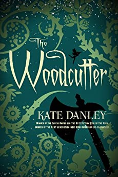 The Woodcutter von [Danley, Kate]